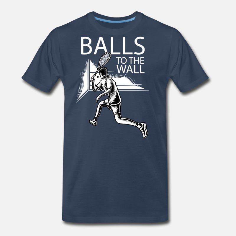55ba5b00 Balls to the wall shirt funny tennis squash gift Men's Premium T-Shirt |  Spreadshirt
