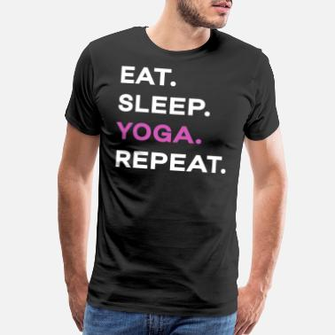 Eat Sleep Yoga Repeat eat sleep yoga repeat - Men's Premium T-Shirt