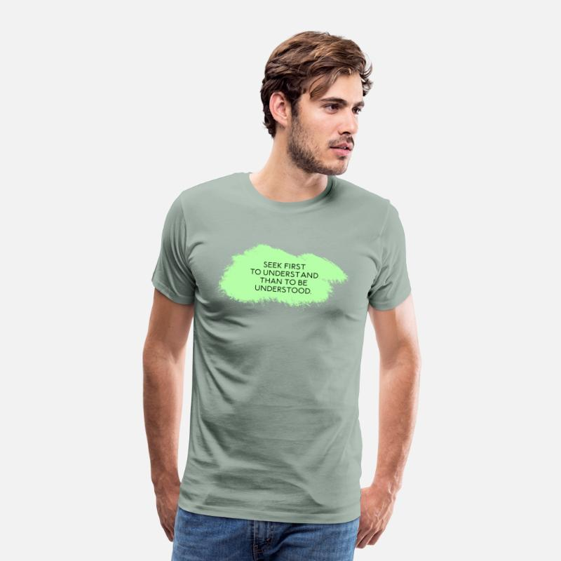 56db3e7f Seek first to understand than to be understood. Men's Premium T-Shirt |  Spreadshirt