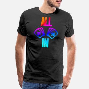 Holdem Poker saying ALL IN with cards colorful - Men's Premium T-Shirt