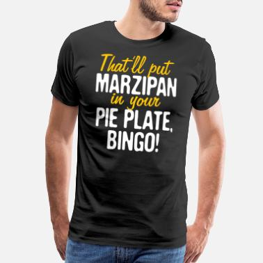 Mold That'll Put Marzipan in your Pie Plate Bingo - Men's Premium T-Shirt