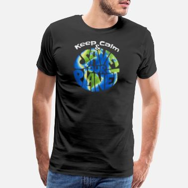 Alternative keep calm and save our planet funny earth day gift - Men's Premium T-Shirt