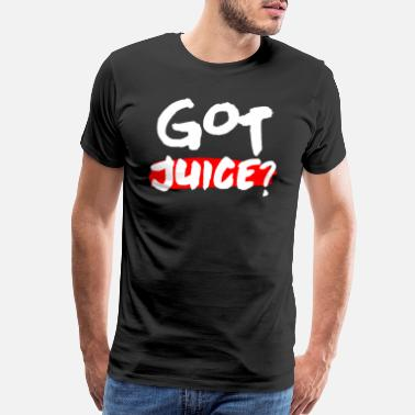 Vape Got Juice - Men's Premium T-Shirt