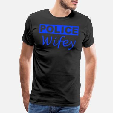 Thin Blue Line POLICE WIFEY WIFE WOMEN S THIN BLUE LINE FLAG SUPP - Men's Premium T-Shirt