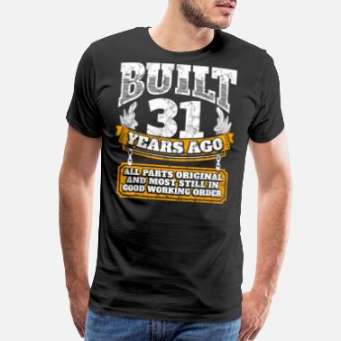 31 Birthday Gift Ideas 31th Idea Built Years Ago Shirt