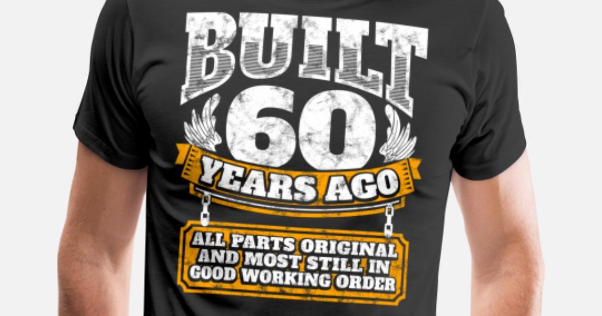 Mens Premium T Shirt60th Birthday Gift Idea Built 60 Years Ago Shirt