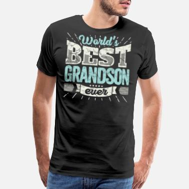 Worlds Best Grandson Ever Cool family gift shirt: World's best grandson ever - Men's Premium T-Shirt