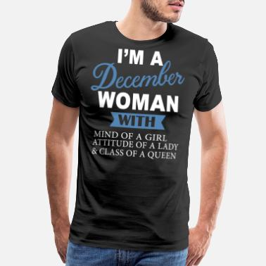 fdfa3c69 Funny Birthday Sayings i'm a december woman with mind of a girl  attitude. Men's Premium T-Shirt