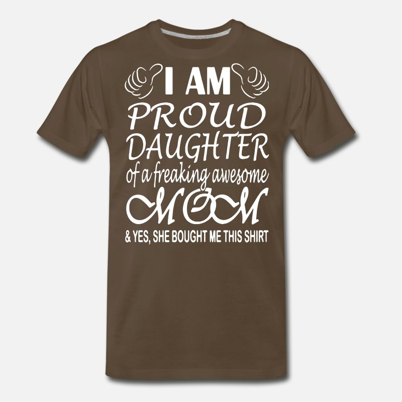 eb028bc5 i am proud daughter of a freaking awesome mom yes Men's Premium T-Shirt    Spreadshirt