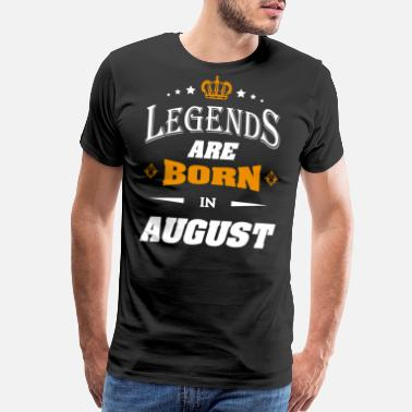 Birthday In August Legends are born in august birthday shirt - Men's Premium T-Shirt