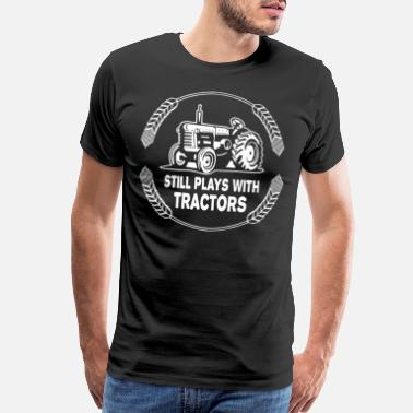 Tractor Still Plays With Tractors farmer - Men's Premium T-Shirt