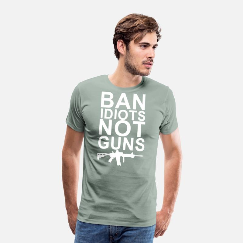 43599483 Ban Idiots Not Guns 2nd Amendment Funny Gun Men's Premium T-Shirt |  Spreadshirt