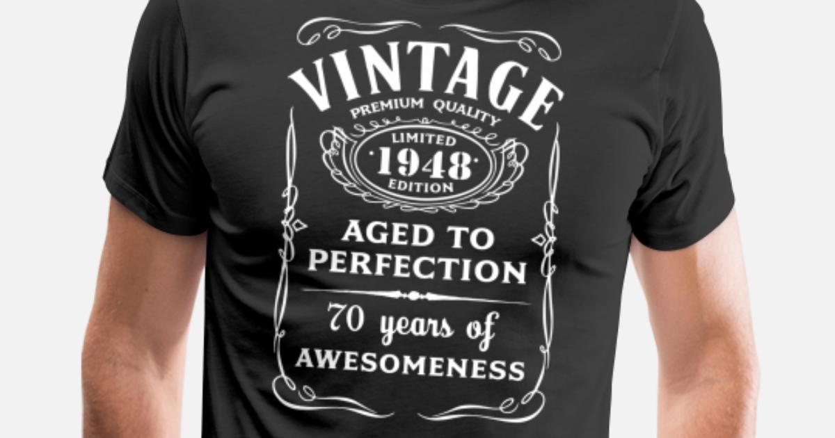 Vine Limited 1948 Edition 70th Birthday Gift By Bestgifttshirt Spreadshirt Gifts For The Man Who Has Everything Best Wallpapers