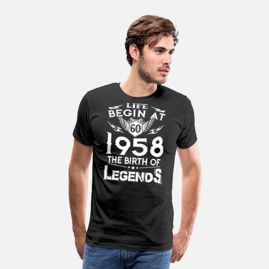 1958 T-Shirts - Life Begins At 60 - 1958 The Birth Of Legends - Men's Premium T-Shirt black