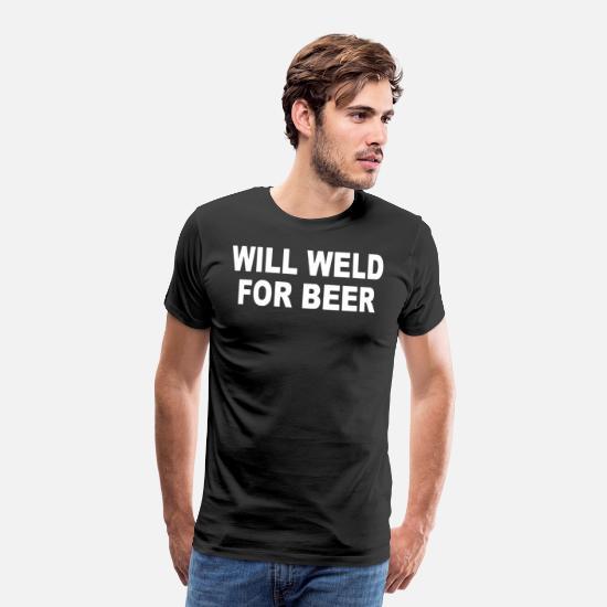 d32c1291 Sayings T-Shirts - Welder Will Weld For Beer Funny Mig Tig Welder T S -