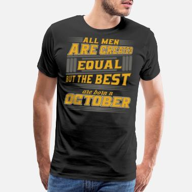 October The best men are born in October - Men's Premium T-Shirt