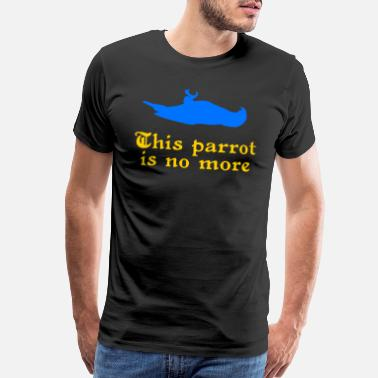 Holy This Parrot Is No More - Men's Premium T-Shirt