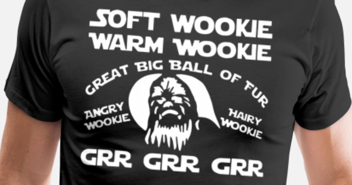 3422047d soft wookie warm wookie great big ball of fur angr Men's Premium T-Shirt |  Spreadshirt