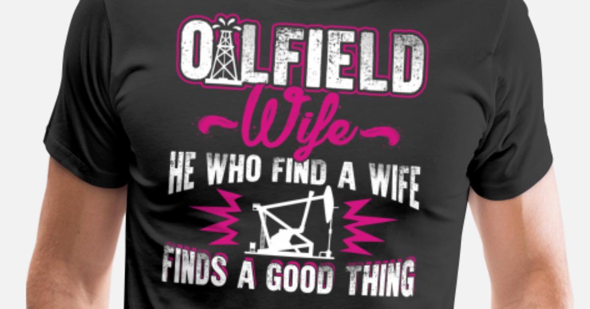 893c0ab0 Source · Oilfield Wife Shirts Men s Premium T Shirt Spreadshirt