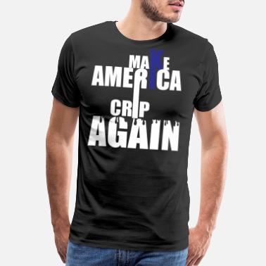 d49ce23283 Crip Make America Crip Again - Men's Premium T-Shirt