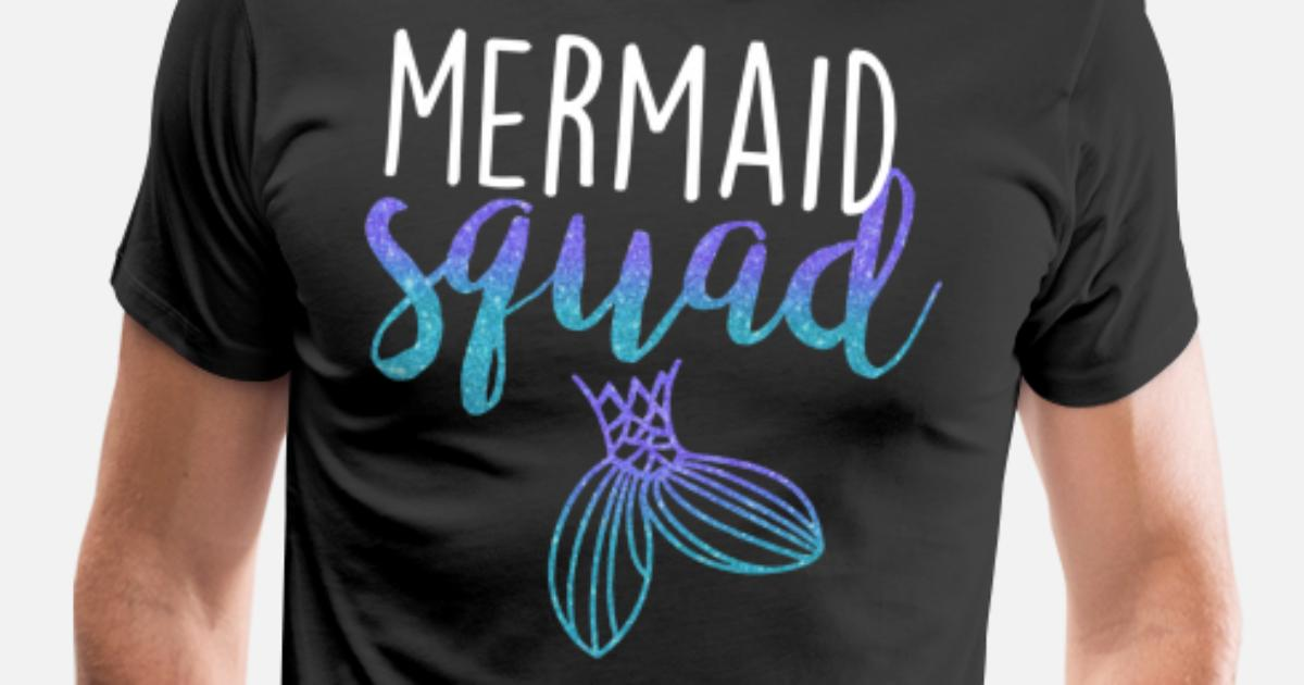 Mermaid Squad T Shirts Men S Premium T Shirt Spreadshirt
