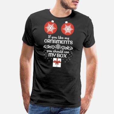Breasts Motorcycles If you like my ornaments you should see my box - Men's Premium T-Shirt