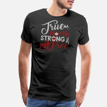 Strong True North Strong and Free Canada Design - Men's Premium T-Shirt