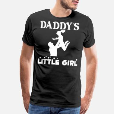 Daddy Little Girl Daddy's Little Girl T Shirt - Men's Premium T-Shirt
