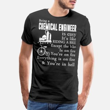 Chemical Formula Being A Chemical Engineer T Shirt - Men's Premium T-Shirt