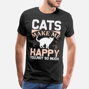 Purr Cat Cats make me happy you not so much - Men's Premium T-Shirt