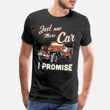 Jeep Fan T shirt Just One More Car I Promise Gift - Men's Premium T-Shirt