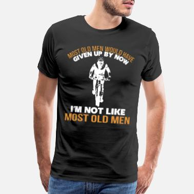 Most old men would have given up by now i not li - Men's Premium T-Shirt