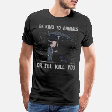Kind Be kind to animals or i'll kill you shirt - Men's Premium T-Shirt