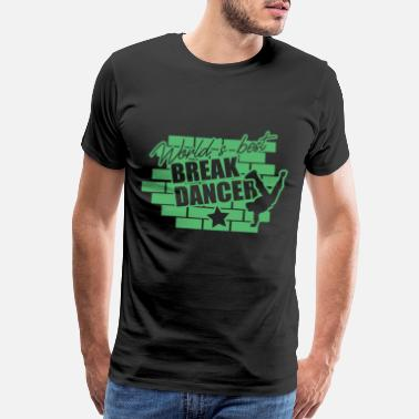 Break Dance Best Breakdancer - Men's Premium T-Shirt