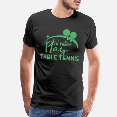 Paddle Table Tennis Ping Pong - Men's Premium T-Shirt