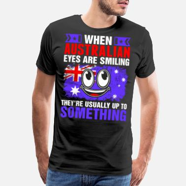 93ce6faed When Australian Eyes Are Smiling Tshirt - Men's Premium T-Shirt