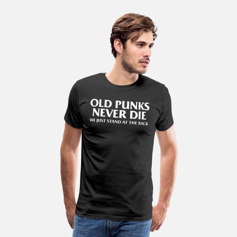 Die T-Shirts - Old punks never die we just stand at the back - Men's Premium T-Shirt black