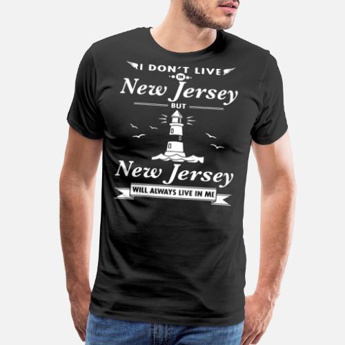50b2c93e Men's Premium T-Shirti don t like new jersey new jersey will always liv