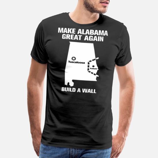 050f753f78 Build T-Shirts - make alabama great again build a wall - Men's Premium T