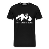 maine i still call it home t shirts men s premium t shirt shop maine is calling t shirts online spreadshirt