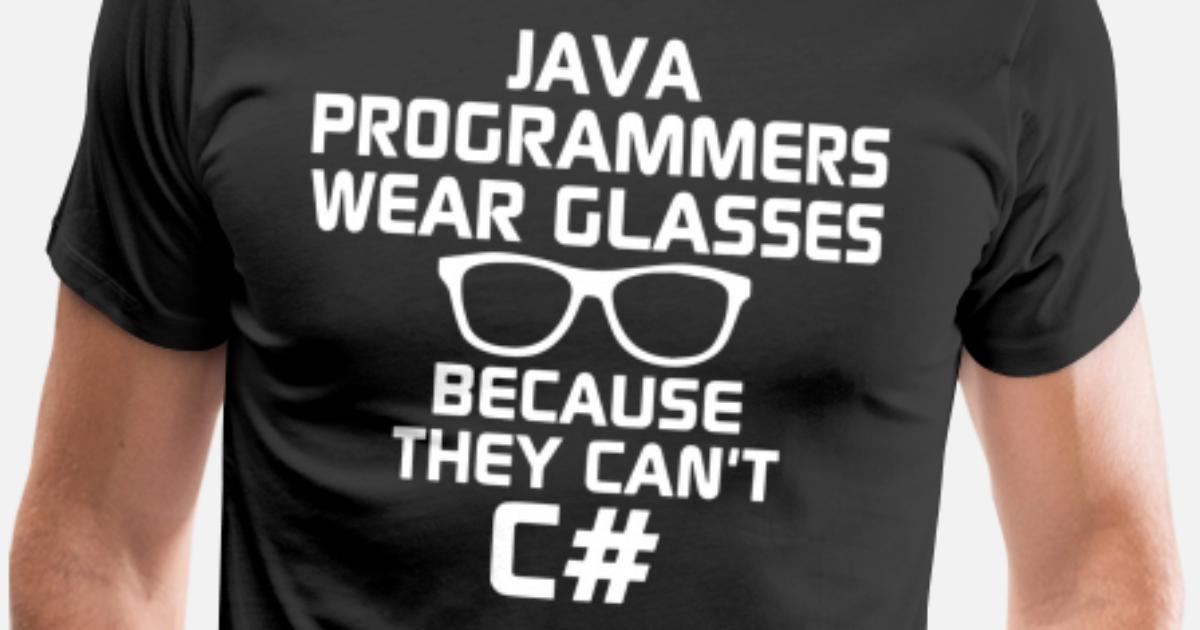 cc01b98db7d Java Programmers Wear Glasses Because They Can t C Men s Premium T-Shirt