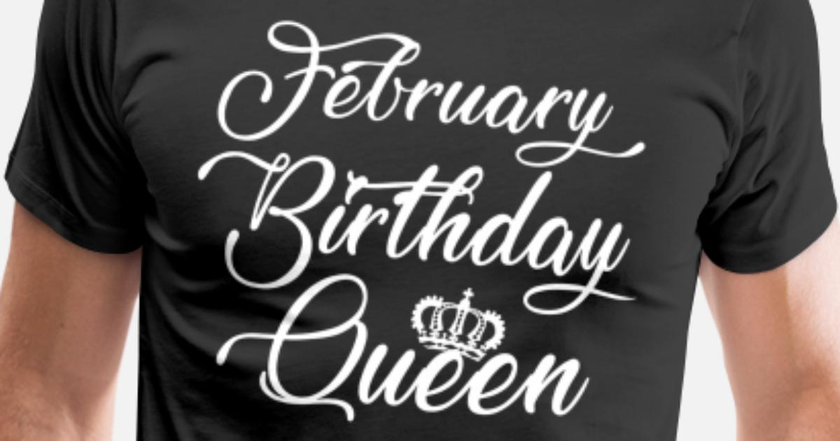 February Birthday Queen T Shirts By Toby Benham