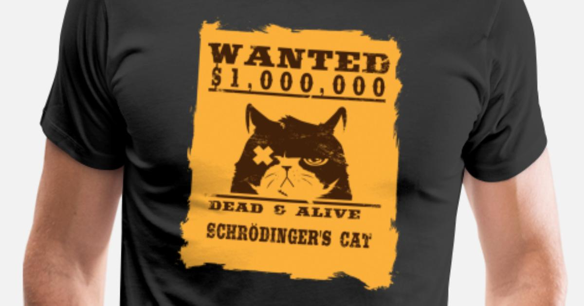 e564c6231 Cat Wanted Dead & Alive Schrodinger's Cat Men's Premium T-Shirt ...