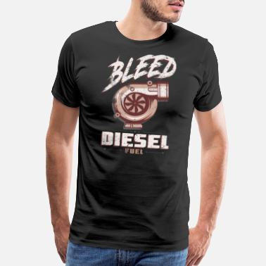 Diesel Power Bleed Diesel Fuel Diesel Truck 4X4 Power Offroad - Men's Premium T-Shirt