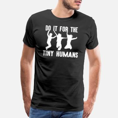 Aqua Do it For Tiny Humans Funny Puns Kids Children - Men's Premium T-Shirt