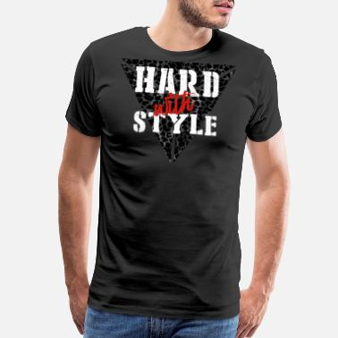 Hard With Style Hard with Style Hardstyle Rawstyle Hardcore merch - Men's Premium T-Shirt