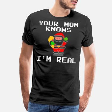 Realistic Your Mom Knows Im Real Santa Christmas - Men's Premium T-Shirt