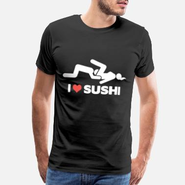 Humor I Love Sushi Adult Dirty Funny Bachelor Party - Men's Premium T-Shirt
