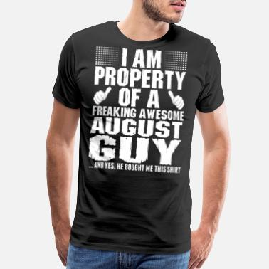August Boy Im Property Of A Awesome August Guy - Men's Premium T-Shirt
