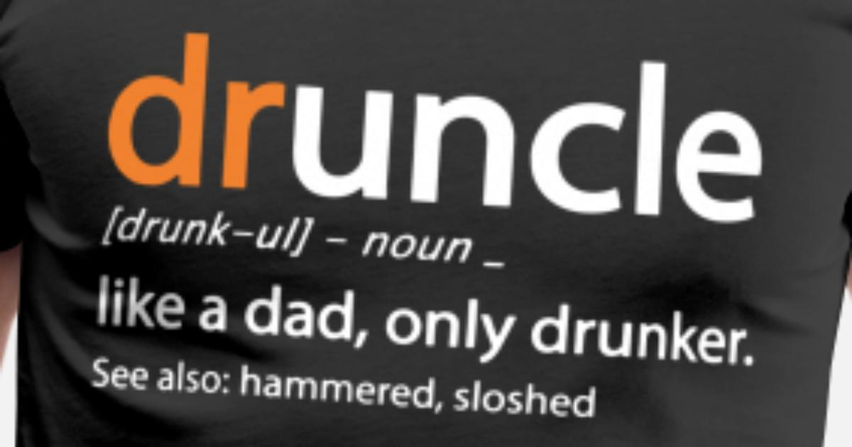 57703585f Men's Premium T-ShirtDruncle like a dad only drunker see also hammered